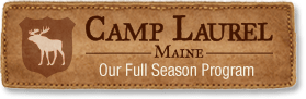 Camp Laurel Maine, Our Full Season Summer Camp Program